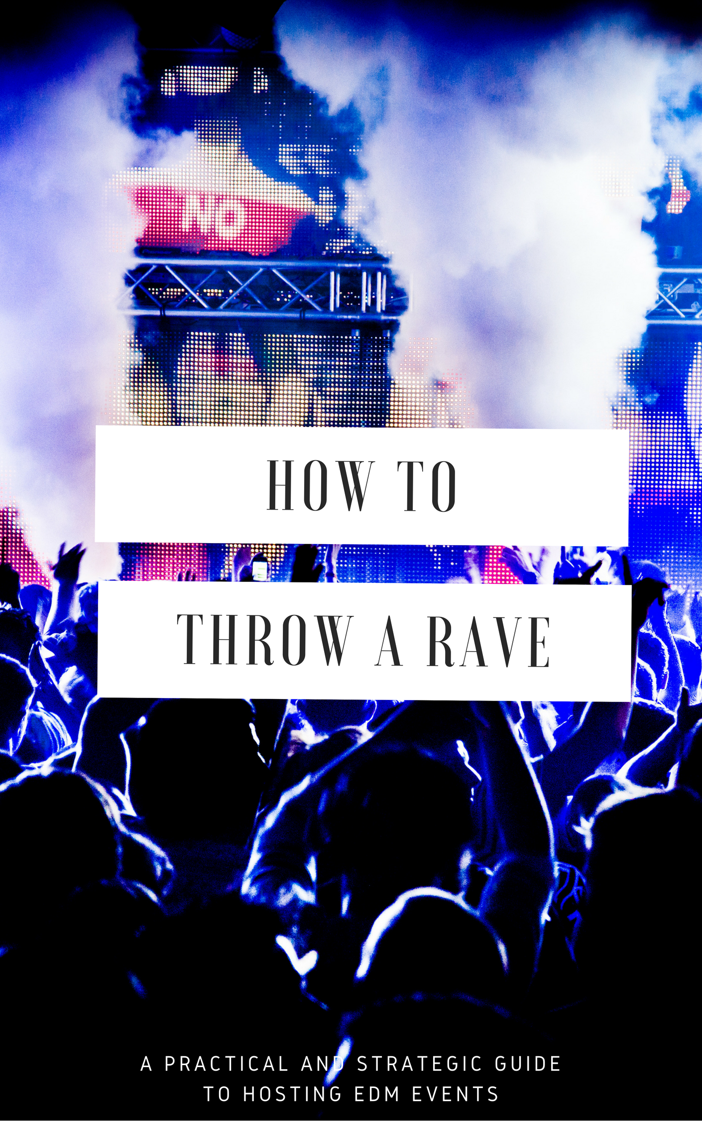 How To Throw A Rave | The EDM Guide