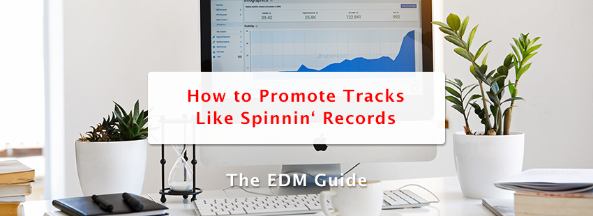 How to Promote Tracks Like Spinnin' Records
